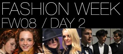Fashion Week FW08 Day 2