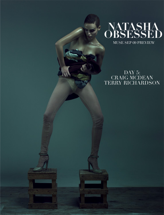 Natasha Obsessed: Day 5 Craig McDean + Terry Richardson